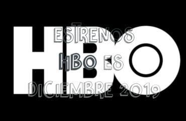 Novedades & Estrenos en HBO Diciembre 2019: Películas, Series & Documentales