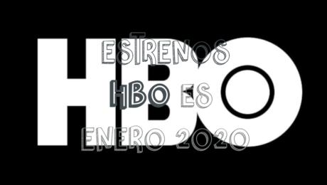 Novedades & Estrenos en HBO Enero 2020: Películas, Series & Documentales