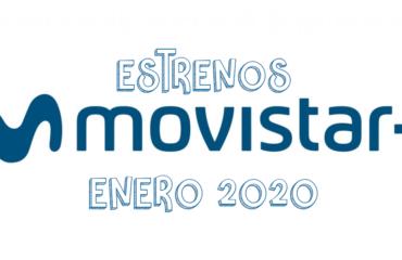 Novedades & Estrenos en Movistar Enero 2020: Películas, Series & Documentales