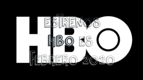 Novedades & Estrenos en HBO Febrero 2020: Películas, Series & Documentales
