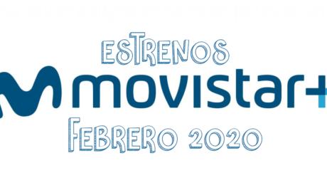 Novedades & Estrenos en Movistar Febrero 2020: Películas, Series & Documentales
