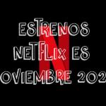 Novedades & Estrenos en Netflix España Noviembre 2020: Películas, Series & Documentales