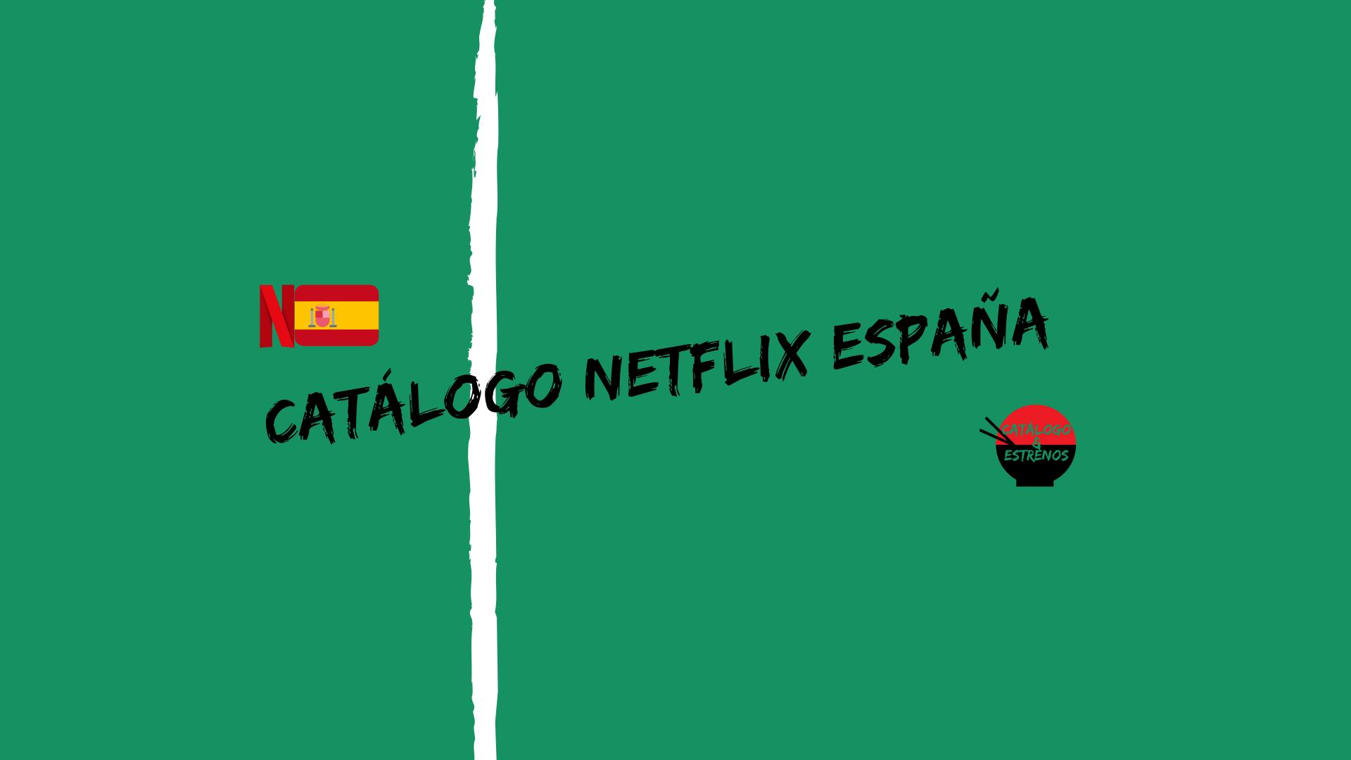 Todo el Catálogo de Netflix España Películas, Series & mucho más