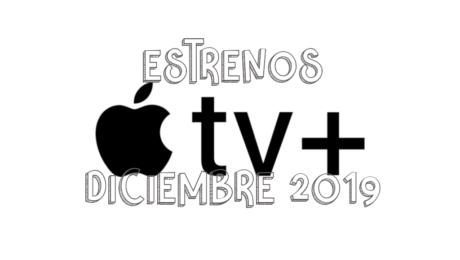 Novedades & Estrenos en Apple TV+ Diciembre 2019: Películas, Series & Documentales