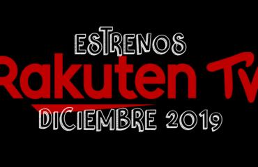 Novedades & Estrenos en Rakuten TV Diciembre 2019: Películas, Series & Documentales