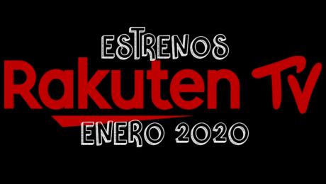 Novedades & Estrenos en Rakuten TV Enero 2020: Películas, Series & Documentales
