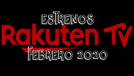 Novedades & Estrenos en Rakuten TV Febrero 2020: Películas, Series & Documentales