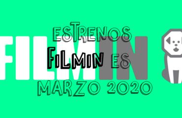 Novedades & Estrenos en Filmin Marzo 2020: Películas, Series & Documentales
