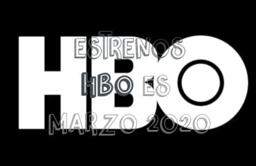 Novedades & Estrenos en HBO Marzo 2020: Películas, Series & Documentales