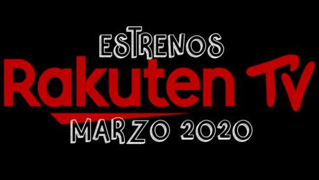 Novedades & Estrenos en Rakuten TV Marzo 2020: Películas, Series & Documentales