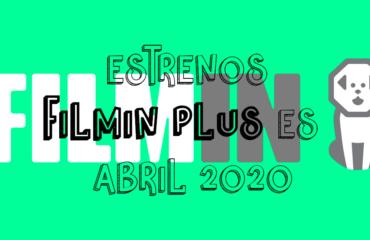 Novedades & Estrenos en Filmin Plus Abril 2020: Películas, Series & Documentales