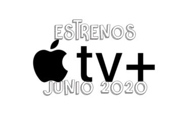Novedades & Estrenos en Apple TV+ Junio 2020: Películas, Series & Documentales