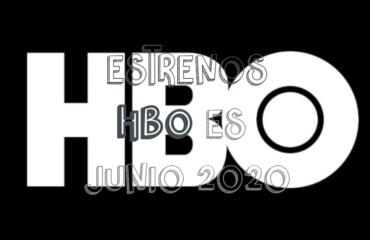 Novedades & Estrenos en HBO Junio 2020: Películas, Series & Documentales