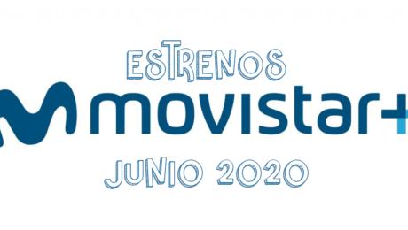 Novedades & Estrenos en Movistar Junio 2020: Películas, Series & Documentales