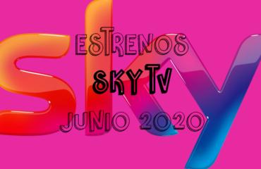 Novedades & Estrenos en Sky TV Mayo 2020: Películas, Series & Documentales