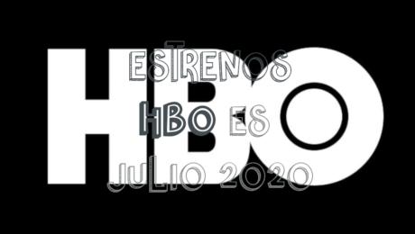 Novedades & Estrenos en HBO Julio 2020: Películas, Series & Documentales