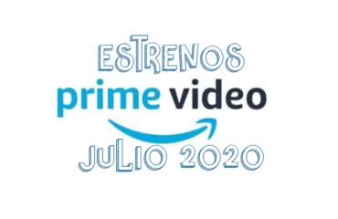 Novedades & Estrenos en Prime Video Julio 2020: Películas, Series & Documentales