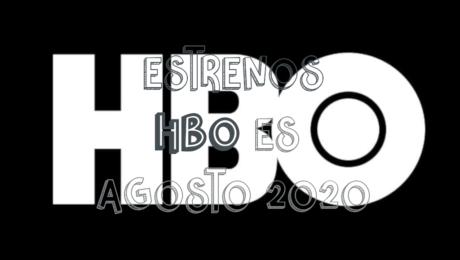 Novedades & Estrenos en HBO Agosto 2020: Películas, Series & Documentales