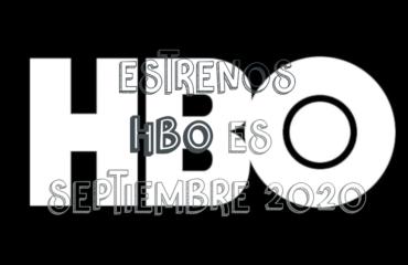 Novedades & Estrenos en HBO Septiembre 2020: Películas, Series & Documentales