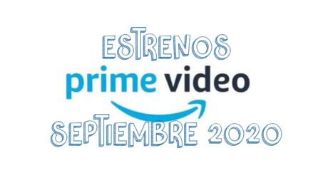 Novedades & Estrenos en Prime Video Septiembre 2020: Películas, Series & Documentales
