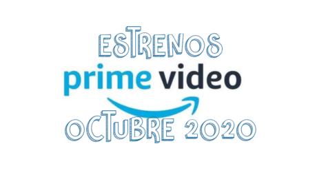 Novedades & Estrenos en Prime Video Octubre 2020: Películas, Series & Documentales