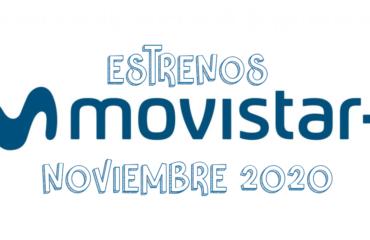 Novedades & Estrenos en Movistar Noviembre 2020: Películas, Series & Documentales