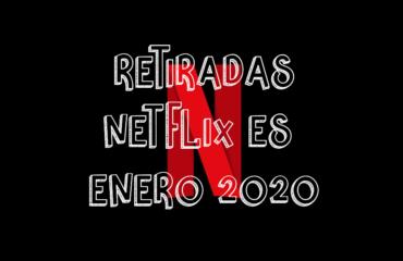Contenido que Netflix España quitará en Enero 2020