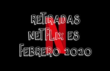 Contenido que Netflix España quitará en Febrero 2020