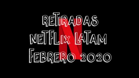 Contenido que Netflix LATAM quitará en Febrero 2020