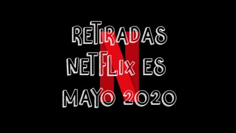 Contenido que Netflix España quitará en Mayo 2020