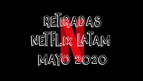 Contenido que Netflix LATAM quitará en Mayo 2020