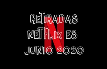 Contenido que Netflix España quitará en Junio 2020