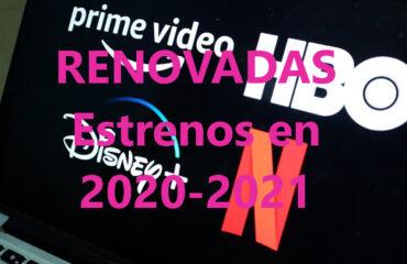 Listado de Series renovadas y que se estrenarán a lo largo de 2020 - 2021
