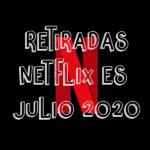 Contenido que Netflix España quitará en Julio 2020
