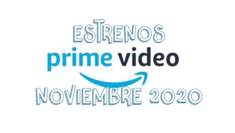 Novedades & Estrenos en Prime Video Noviembre 2020: Películas, Series & Documentales